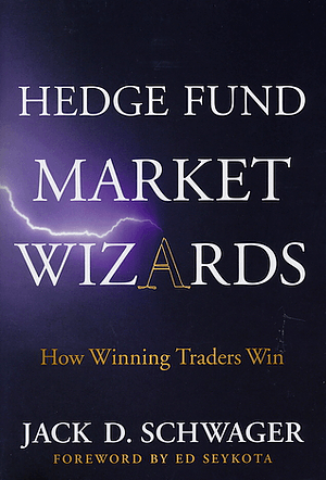 Hedge Fund Market Wizards by Jack Schwager